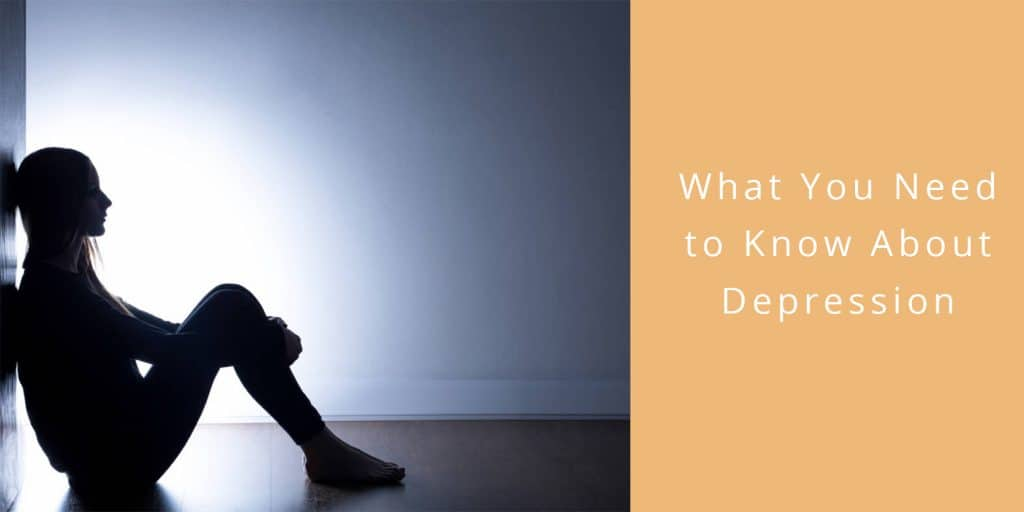 what you need know depression