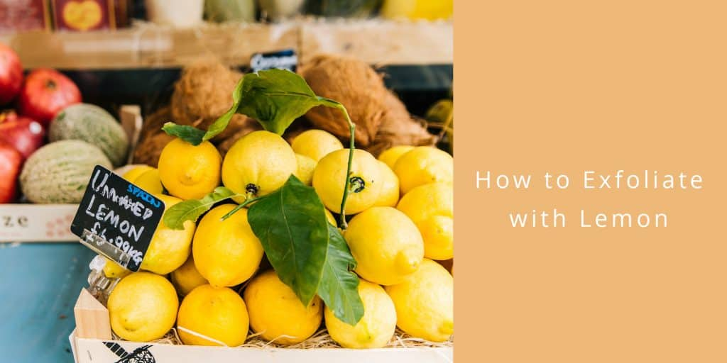 How to Exfoliate with lemon