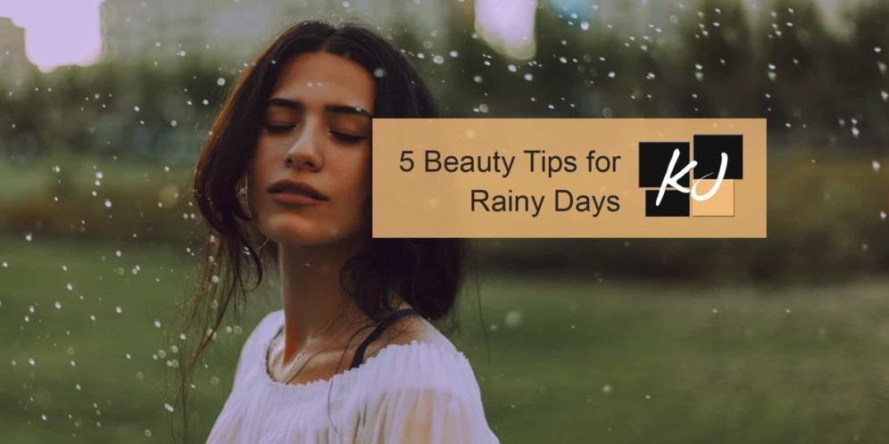 5 Beauty Tips for Rainy Days