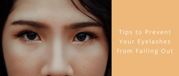 Tips to Prevent Your Eyelashes from Falling Out