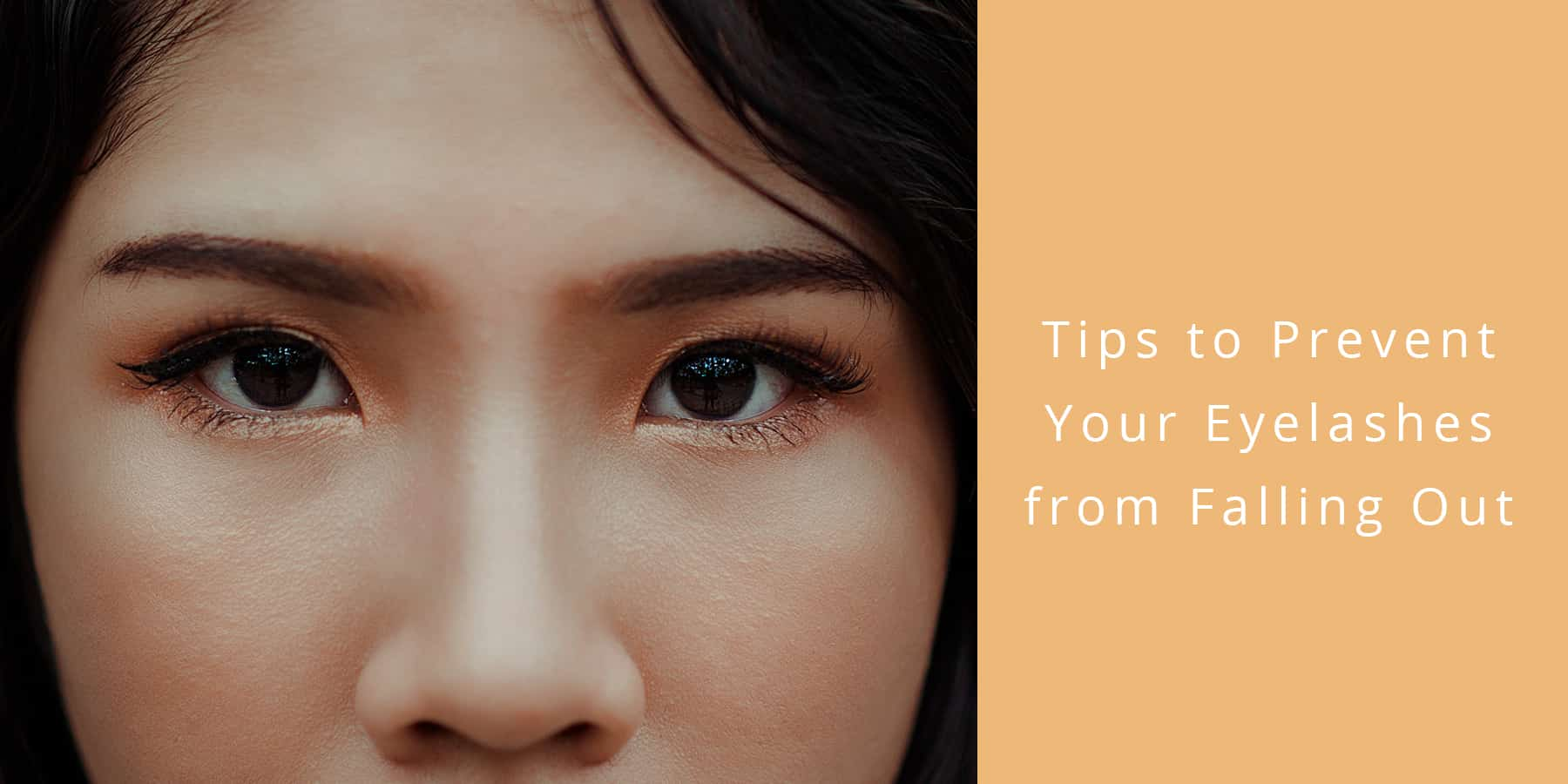 7 Tips to Prevent Your Eyelashes from Falling Out