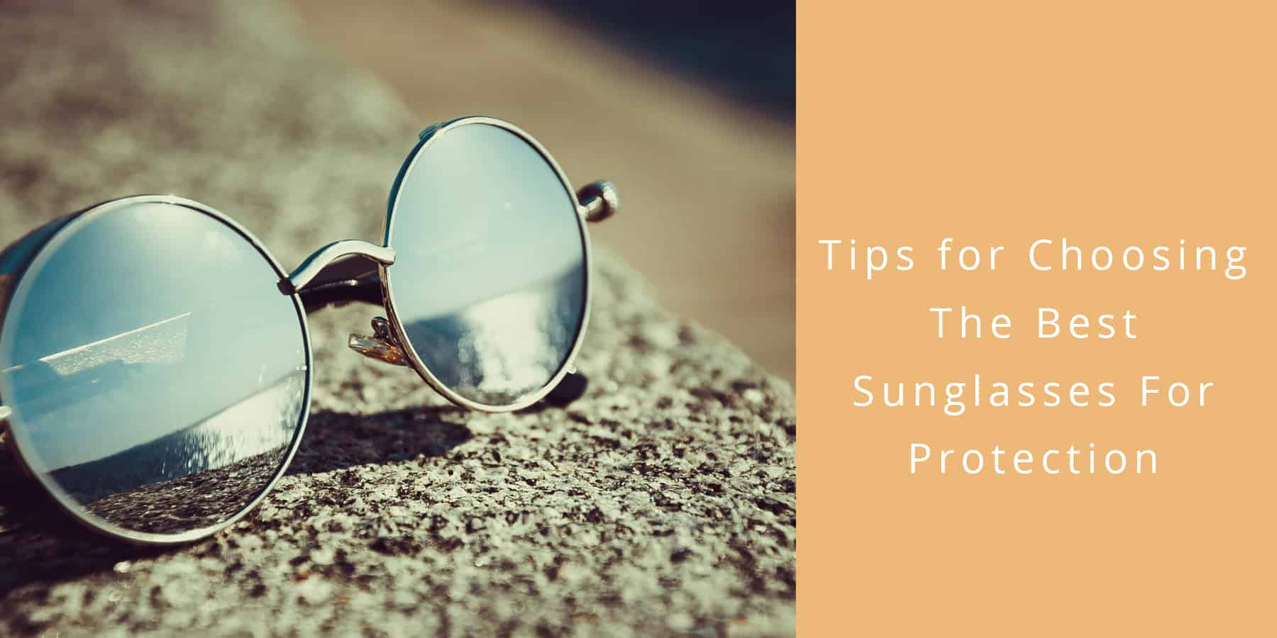 e8e7fa23f06 Tips for Choosing the Best Sunglasses For Eye Protection