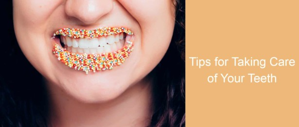 Tips for Taking Care of Your Teeth