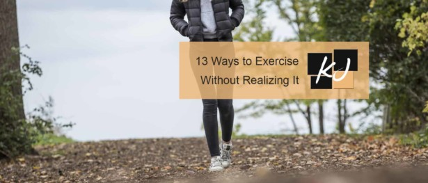 13 Ways to Exercise Without Realizing It