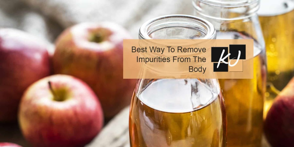 Best Way To Remove Impurities From The Body