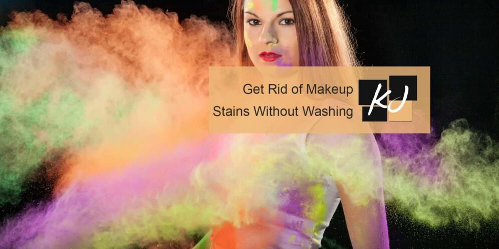 How to Get Rid of Makeup Stains Without Washing?