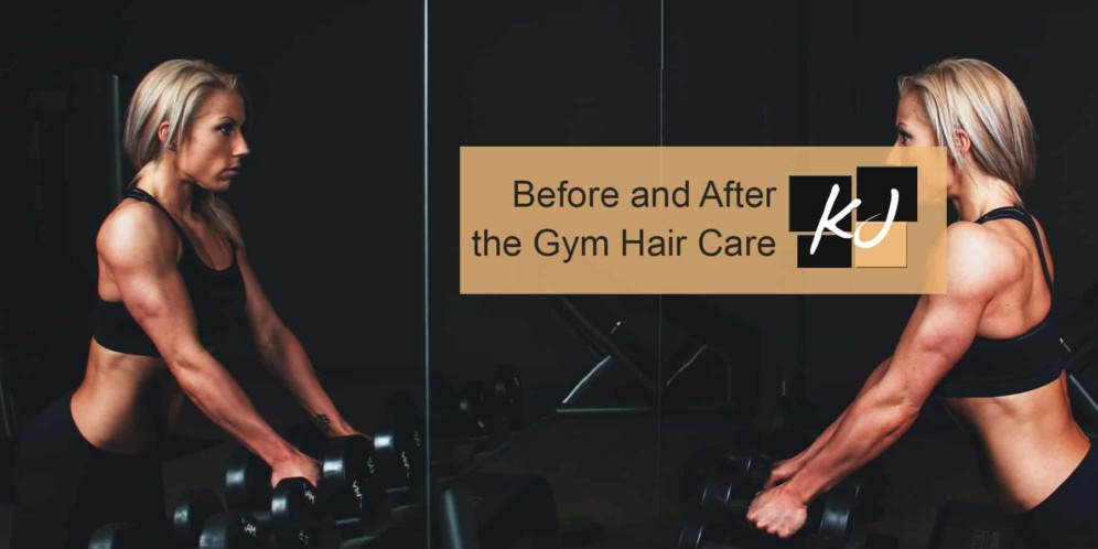 How to Take Care of Your Hair Before and After the Gym