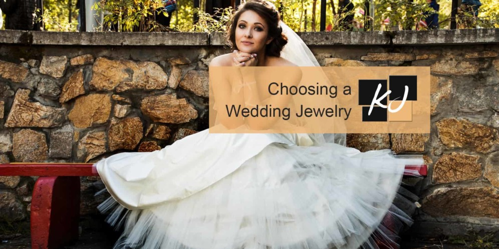 How to Choose a Wedding Jewelry that Will Enhance Your Looks