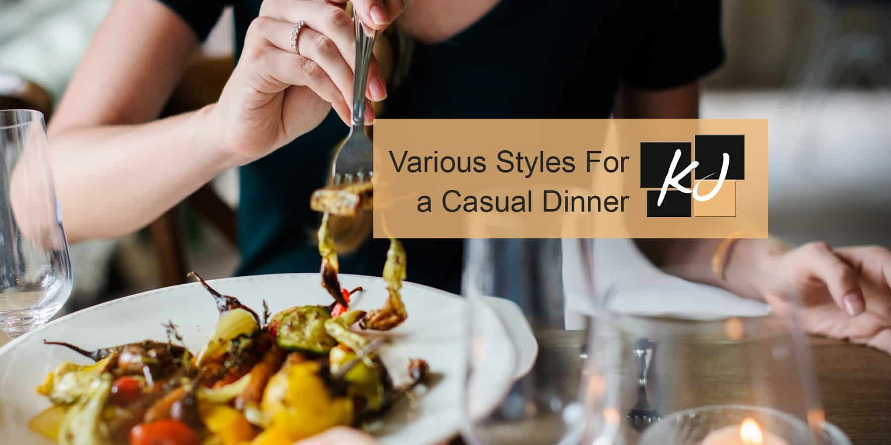 Various Styles You Can Pull Off for a Casual Dinner