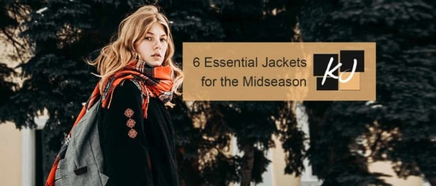 6 Essential Jackets for the Midseason