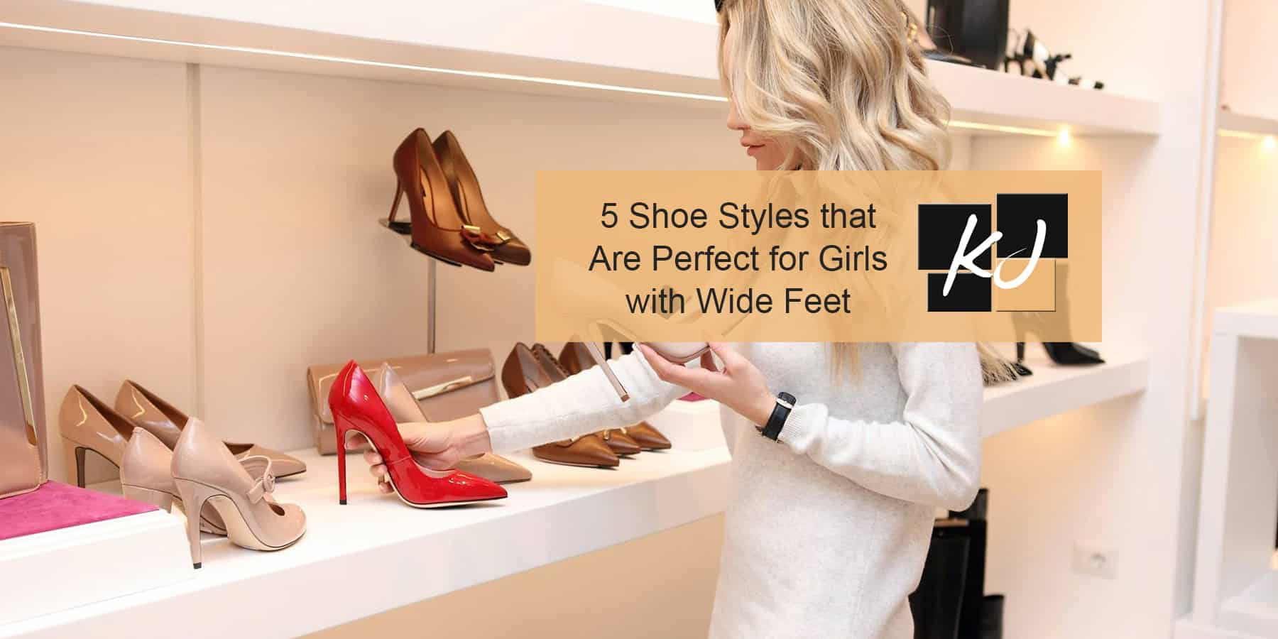 5 Shoe Styles that Are Perfect for Girls with Wide Feet