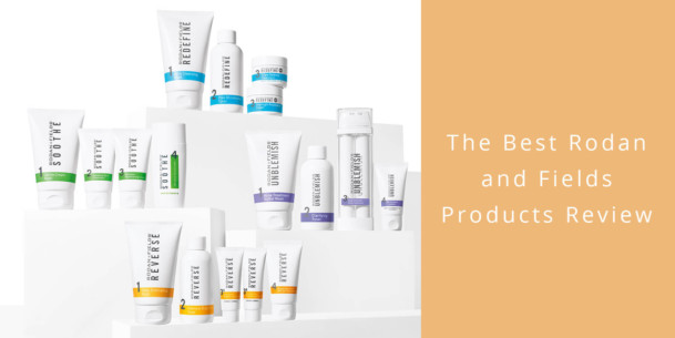 Best Rodan Fields Products Review